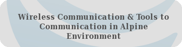 Wireless Communication & Tools to Communication in Alpine Environment
